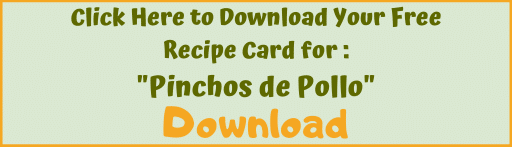 Download recipe card for Pinchos de Pollo.